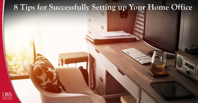 8 Tips For Successfully Setting Up Your Home Office UWA